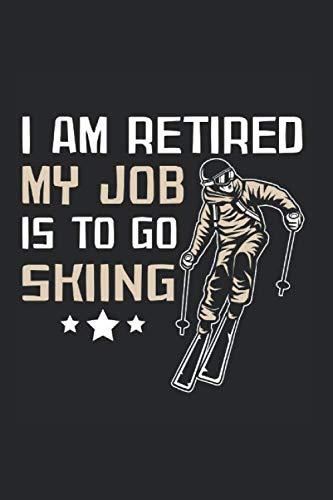 I Am Retired My Job Is To Go Skiing: Kariertes A5 Notizbuch oder Heft für Schüler, Studenten und Erwachsene (Logos und Designs, Band 2063)